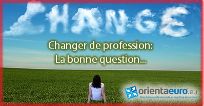 Changer de profession: la bonne question